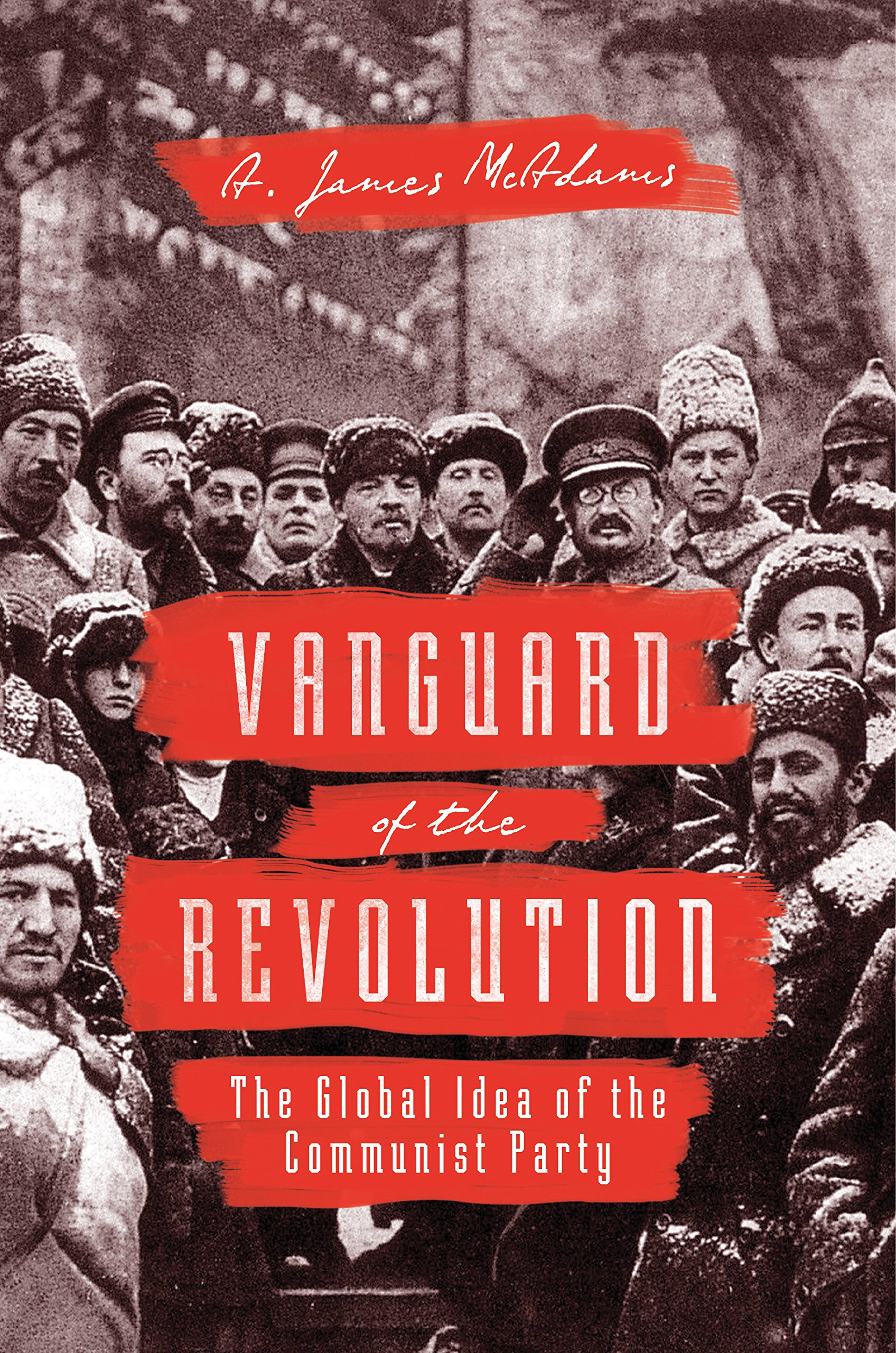 Image OfVanguard Of The Revolution: The Global Idea Of The Communist Party