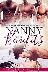 Nanny With Benefits: A Reverse Harem Romance Kindle Edition