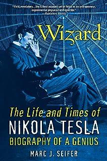 Wizard:: The Life and Times of Nikolas Tesla (English Edition)