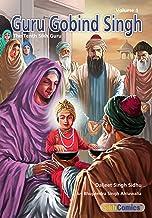 Guru Gobind Singh, The Tenth Sikh Guru, Volume 1 (Sikh Comics for Children & Adults Book 10) (English Edition)
