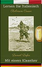 Lernen Sie Italienisch mit einem Klassiker: Robinson Crusoe - Paralleltext Ausgabe [IT-DE] (Italian Edition)