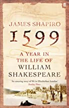 Shapiro, J: 1599: A Year in the Life of William Shakespeare
