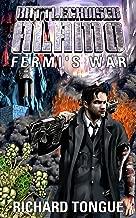 Battlecruiser Alamo: Fermi's War (Battlecruiser Alamo Series Book 2)
