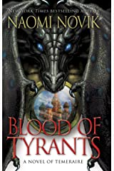 Blood of Tyrants: A Novel of Temeraire Kindle Edition