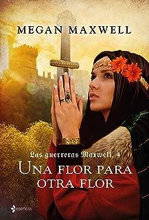 Las guerreras Maxwell, 4. Una flor para otra flor (Spanish Edition)
