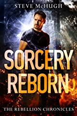 Sorcery Reborn (The Rebellion Chronicles Book 1) Kindle Edition