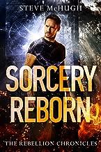 Sorcery Reborn (The Rebellion Chronicles Book 1) (English Edition)