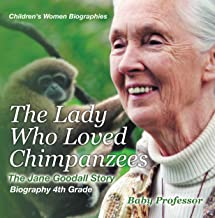 The Lady Who Loved Chimpanzees - The Jane Goodall Story : Biography 4th Grade | Children's Women Biographies