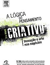 A Lógica do Pensamento Criativo. Inovação e Arte nos Negócios