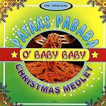 The Original Pataas Pababa - O` Baby Baby Christmas Medley
