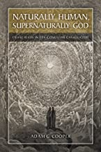 Naturally Human, Supernaturally God: Deification in Pre-Conciliar Catholicism