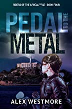 Pedal to the Metal (Riders of the Apocalypse Book 4)
