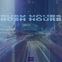 Rush Hours [Explicit]