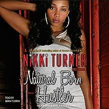 Natural Born Hustler: A Novel