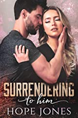 Surrendering To Him Kindle Edition
