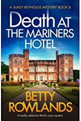 Death at the Mariners Hotel: A totally addictive British cozy mystery (A Sukey Reynolds Mystery Book 8) Kindle Edition