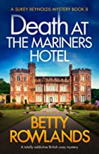 Death at the Mariners Hotel: A totally addictive British cozy mystery (A Sukey Reynolds Mystery Book 8) (English Edition)