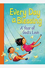 Every Day a Blessing: A Year of God's Love Kindle Edition