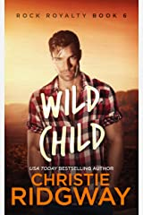 Wild Child (Rock Royalty Book 6) Kindle Edition