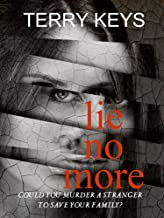 Lie No More: A gripping psychological suspense thriller with a twist you have to read to believe