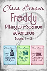 Freddy Pilkington-Soames Adventures: Books 1-3 (A Case of Blackmail in Belgravia, A Case of Murder in Mayfair, A Case of Conspiracy in Clerkenwell) (A ... Adventure) (English Edition) Format Kindle