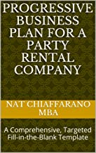 Progressive Business Plan for a Party Rental Company: A Comprehensive, Targeted Fill-in-the-Blank Template