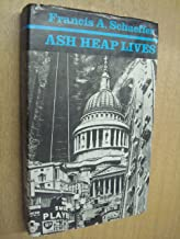 Ash Heap Lives: 16 Biblical Studies from L'Abri