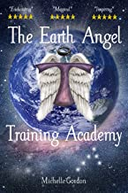 The Earth Angel Training Academy (Earth Angel Series Book 1)