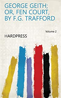 George Geith; or, Fen court, by F.G. Trafford Volume 2 (English Edition)