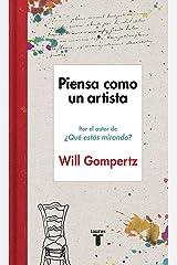 Piensa como un artista (Spanish Edition) eBook Kindle