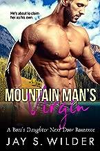 Mountain Man's Virgin: A Boss's Daughter Next Door Romance