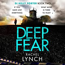 Deep Fear: An unputdownable crime thriller: DI Kelly Porter, Book Two