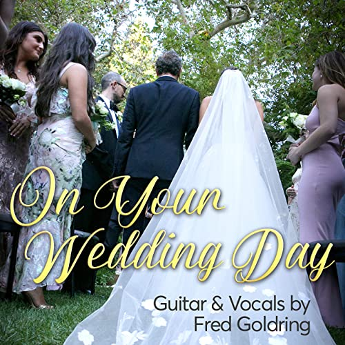 On Your Wedding Day by Fred Goldring on Amazon Music - Amazon com