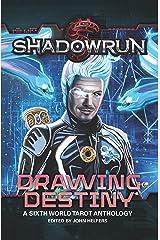 Shadowrun: Drawing Destiny: A Sixth World Tarot Anthology (Shadowrun Anthology Book 3) Kindle Edition