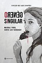 Género Singular: Manual para gente sin «género» (Spanish Edition)