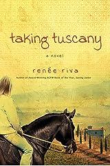 Taking Tuscany: A Novel Kindle Edition