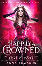 Happily Ever Crowned: An Underworld Royal Tale (Underworld Royals Book 1)