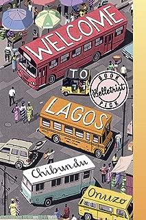 Welcome to Lagos: A Novel