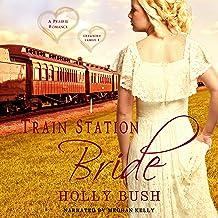 Train Station Bride: Prairie Romance: Crawford Family, Book 1