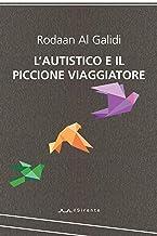 L'autistico e il piccione viaggiatore (Altriarabi migrante Vol. 2) (Italian Edition)