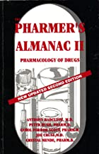 The Pharmer's Almanac II: Pharmacology of Drugs - New updated second edition