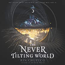 The Never Tilting World: Never Tilting World, Book 1