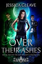 Over Their Ashes (The Van Wilden Chronicles Book 2)
