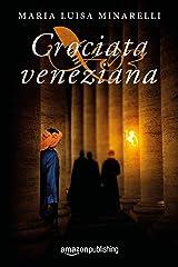Crociata veneziana (Le indagini di Marco Pisani avogadore a Venezia Vol. 4) (Italian Edition) Versión Kindle