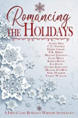 Romancing the Holidays: A First Coast Romance Writers Holiday Anthology Kindle Edition