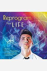 Reprogram Your Life Kindle Edition
