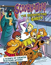 Scooby-Doo! A Science of Chemical Reactions Mystery: The Overreacting Ghost (Scooby-Doo Solves It with S.T.E.M.)