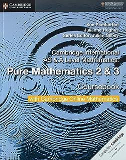 Cambridge International AS & A Level Mathematics Pure Mathematics 2 and 3 Coursebook with Cambridge Online Mathematics (2 ...
