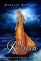 Return: Hansel and Gretel Retold (Romance a Medieval Fairytale) Kindle Edition