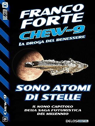 Sono atomi di stelle: Chew-9 9